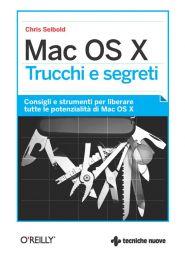 Tecniche Nuove - Mac OS X Trucchi e segreti