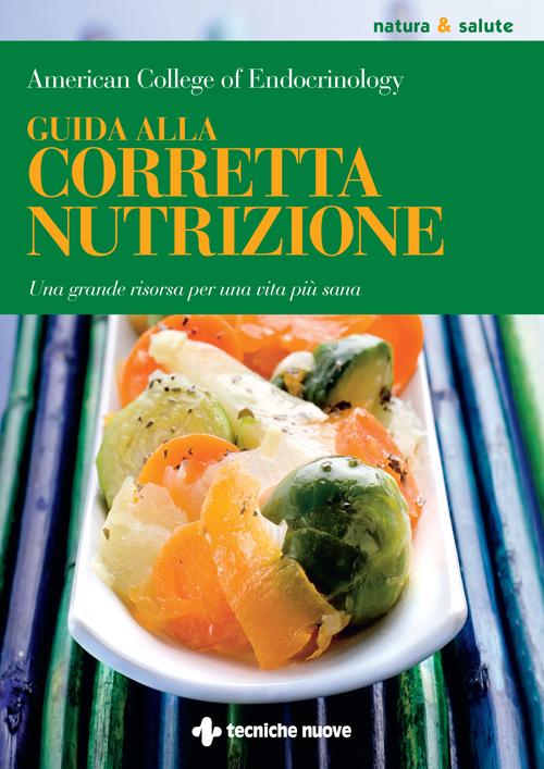 Tecniche Nuove - Guida alla corretta nutrizione