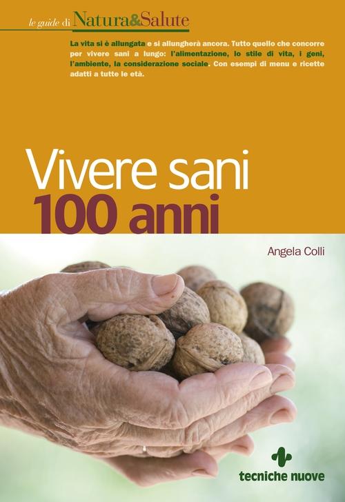 Tecniche Nuove - Vivere sani 100 anni