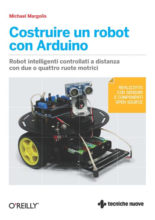 Tecniche Nuove - Costruire un robot con Arduino