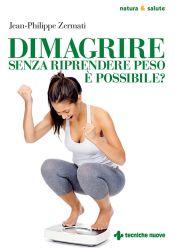 Tecniche Nuove - Dimagrire senza riprendere peso è possibile?