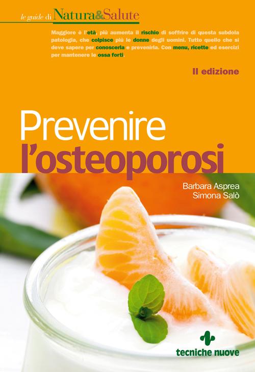 Tecniche Nuove - Prevenire l'osteoporosi