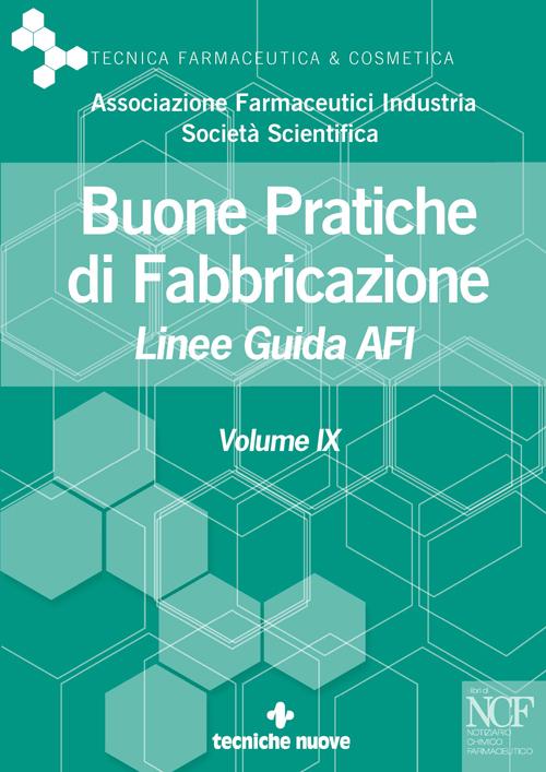 Tecniche Nuove - Buone Pratiche di Fabbricazione -  Vol. IX
