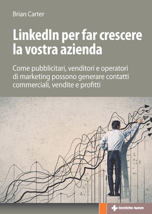 Tecniche Nuove - LinkedIn per far crescere la vostra azienda