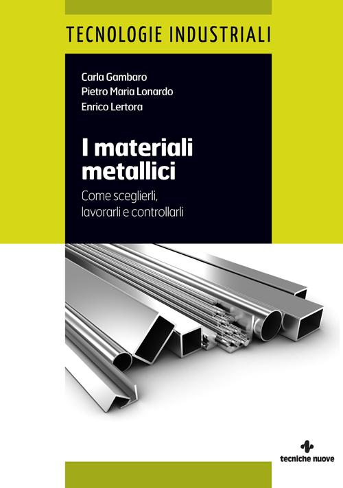 Tecniche Nuove - I materiali metallici
