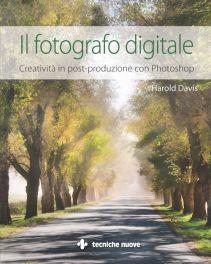 Tecniche Nuove - Il fotografo digitale