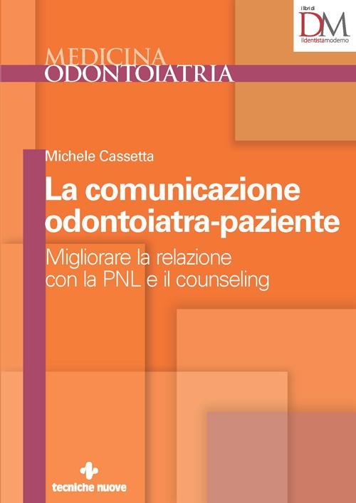 Tecniche Nuove - La comunicazione odontoiatra-paziente
