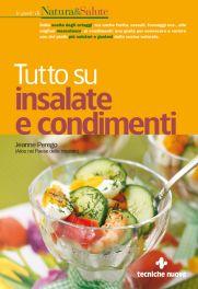 Tecniche Nuove - Tutto su insalate e condimenti