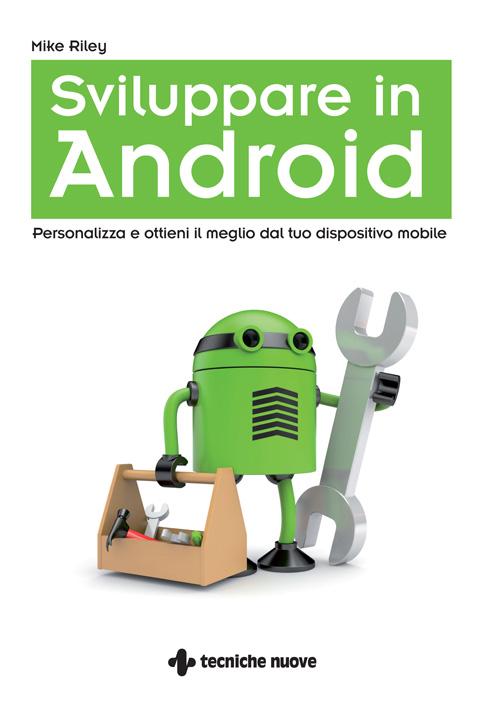 Tecniche Nuove - Sviluppare in Android