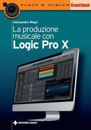 Tecniche Nuove - La produzione musicale con Logic Pro X