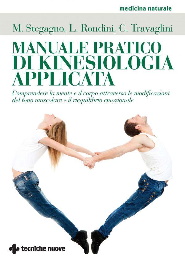Tecniche Nuove - Manuale pratico di kinesiologia applicata