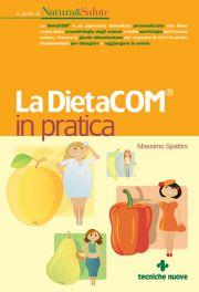 Tecniche Nuove - La DietaCOM® in pratica