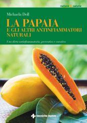 Tecniche Nuove - La papaia e gli altri antinfiammatori naturali