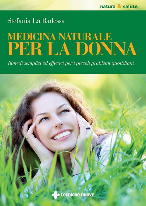 Tecniche Nuove - Medicina naturale per la donna