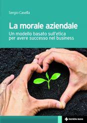 Tecniche Nuove - La morale aziendale