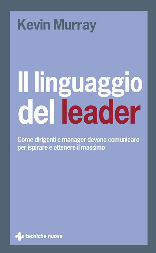 Tecniche Nuove - Il linguaggio del leader