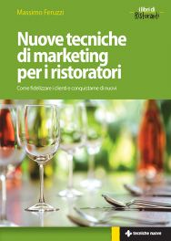 Tecniche Nuove - Nuove tecniche di marketing per i ristoratori