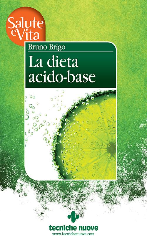 Tecniche Nuove - La dieta acido-base