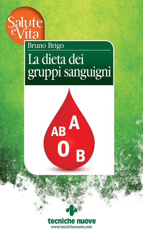 Tecniche Nuove - La dieta dei gruppi sanguigni