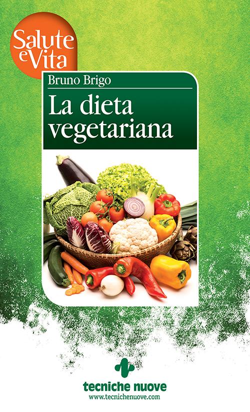 Tecniche Nuove - La dieta vegetariana