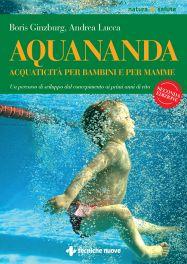 Tecniche Nuove - Aquananda – Acquaticità per bambini e per mamme