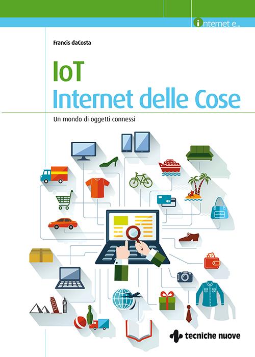 Tecniche Nuove - IoT – Internet delle Cose