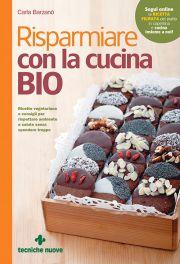 Tecniche Nuove - Risparmiare con la cucina bio