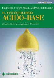 Tecniche Nuove - Il tuo equilibrio acido-base
