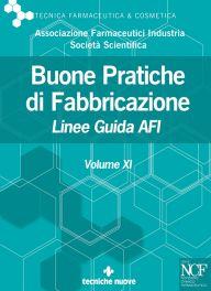 Tecniche Nuove - Buone Pratiche di Fabbricazione - Vol. XI
