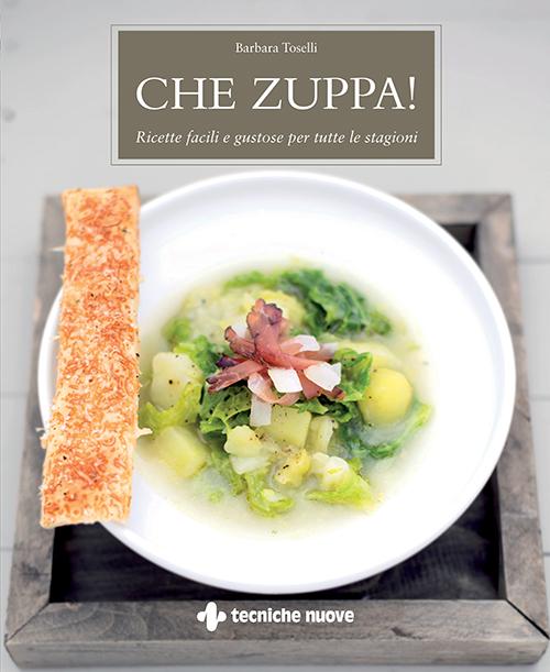 Tecniche Nuove - Che zuppa!
