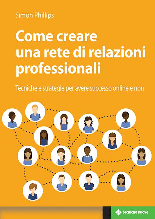 Tecniche Nuove - Come creare una rete di relazioni professionali