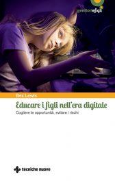 Tecniche Nuove - Educare i figli nell'era digitale