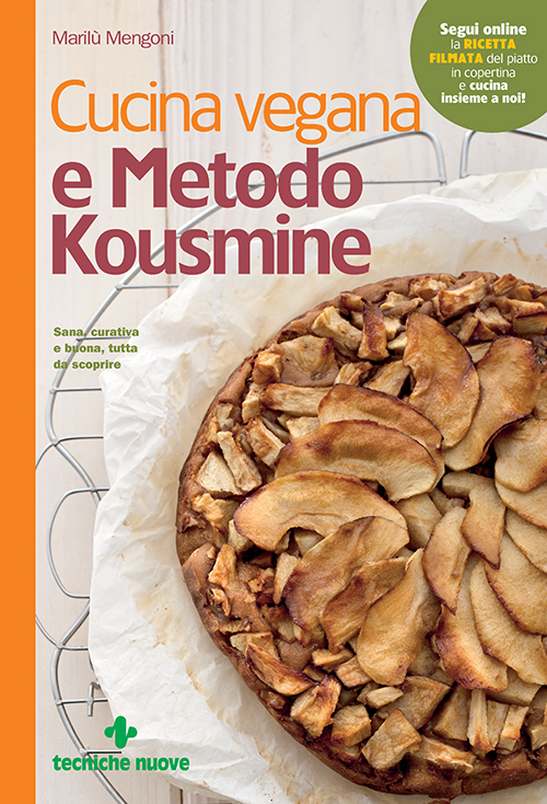 Tecniche Nuove - Cucina vegana e Metodo Kousmine