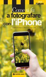 Tecniche Nuove - Come si fa a fotografare con l'iPhone