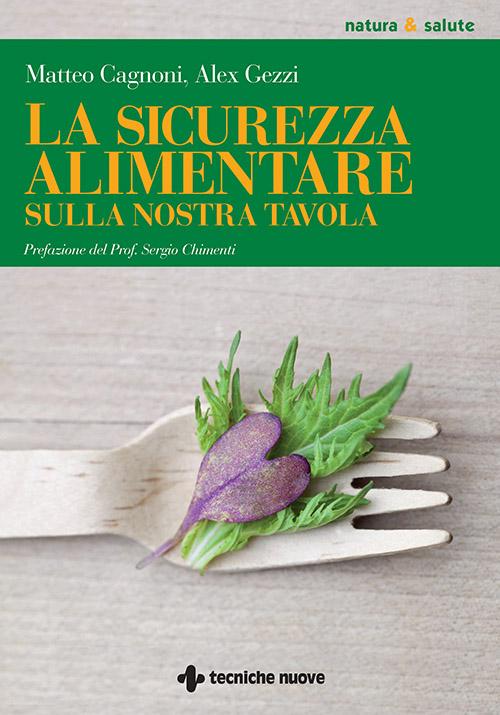 Tecniche Nuove - La sicurezza alimentare sulla nostra tavola