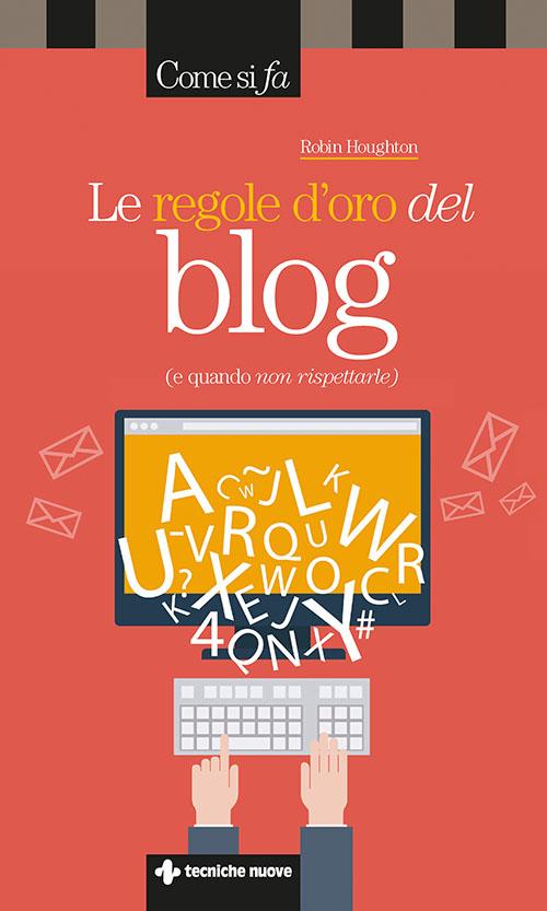 Tecniche Nuove - Le regole d'oro del blog