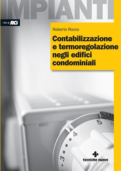 Tecniche Nuove - Contabilizzazione e termoregolazione negli edifici condominiali