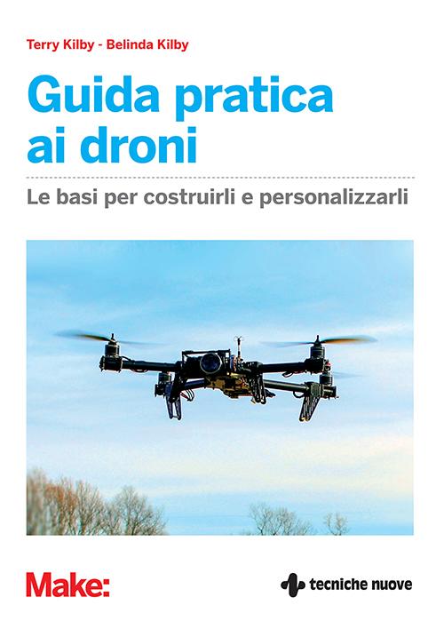 Tecniche Nuove - Guida pratica ai droni