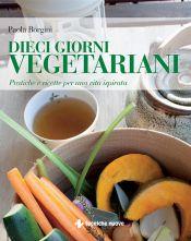 Tecniche Nuove - Dieci giorni vegetariani