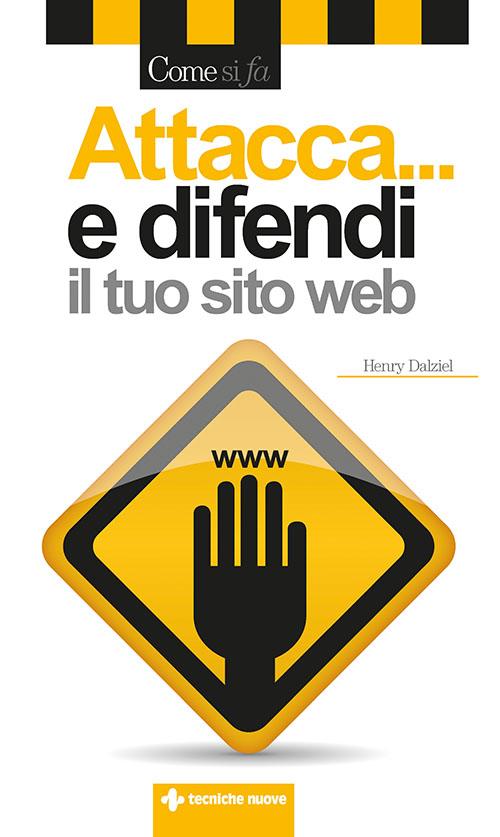Tecniche Nuove - Attacca... e difendi il tuo sito web