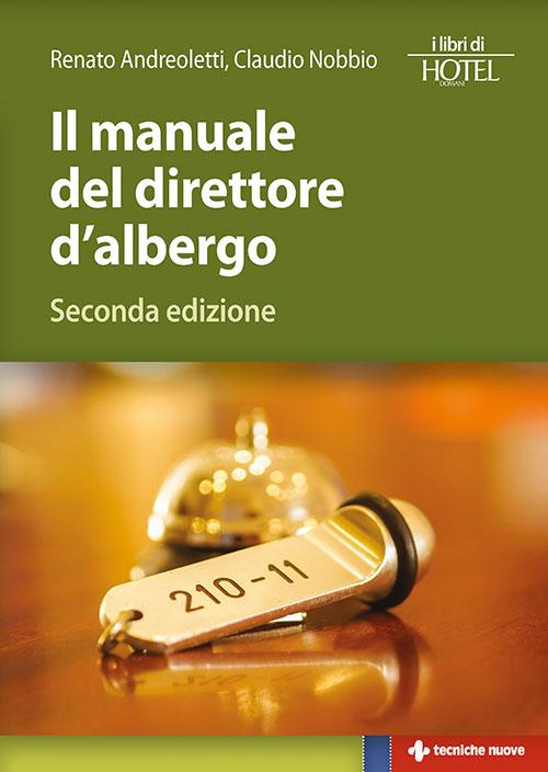 Tecniche Nuove - Il manuale del direttore d'albergo