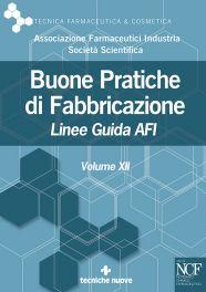 Tecniche Nuove - Buone Pratiche di Fabbricazione - Vol. XII