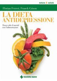 Tecniche Nuove - La Dieta antidepressione
