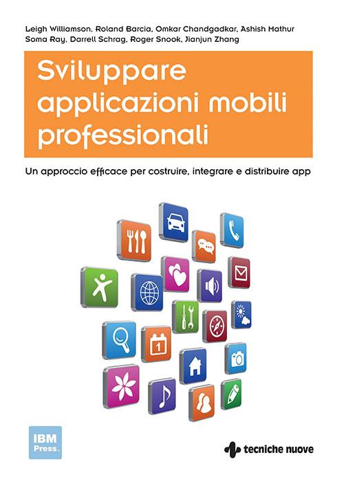 Tecniche Nuove - Sviluppare applicazioni mobili professionali