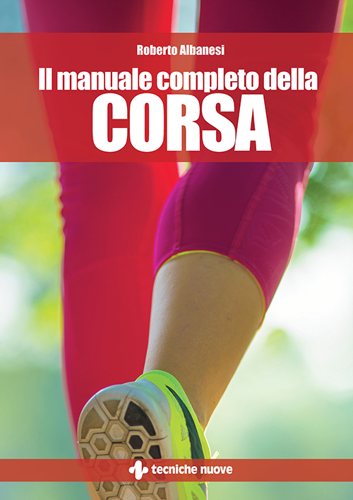 Tecniche Nuove - Il manuale completo della corsa
