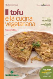 Tecniche Nuove - Il tofu e la cucina vegetariana