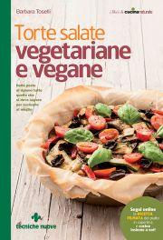 Tecniche Nuove - Torte salate vegetariane e vegane