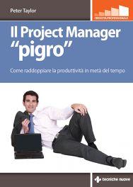 """Tecniche Nuove - Il Project Manager """"pigro"""""""