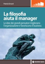 Tecniche Nuove - La filosofia aiuta il manager