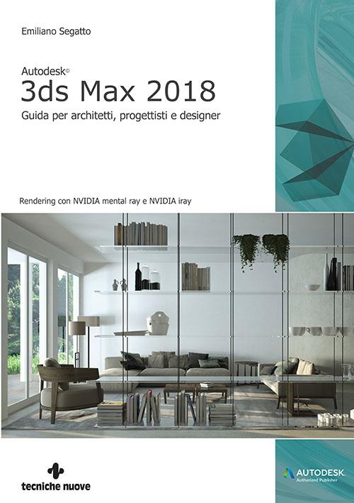 Tecniche Nuove - Autodesk 3ds Max 2018